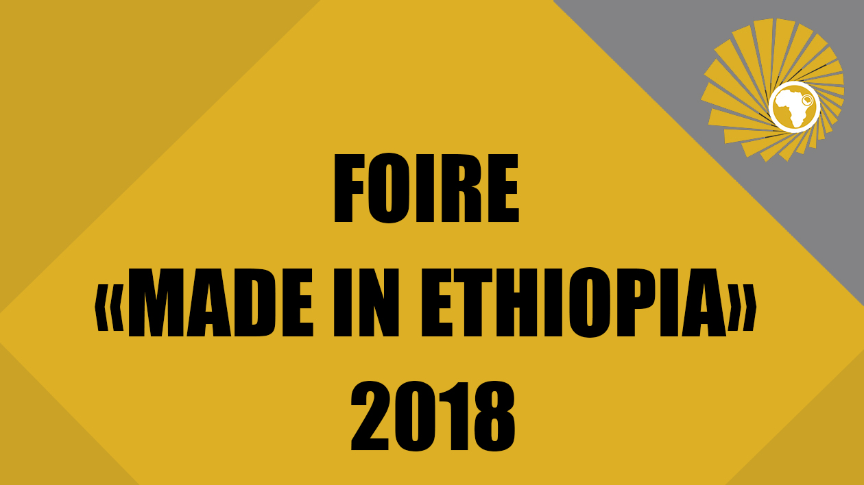 FOIRE « MADE IN ETHIOPIA » 2018
